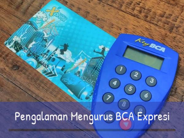 Pengalaman Mengurus BCA Tahapan Expresi