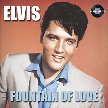 Elvis - Fountain Of Love (December 2020)