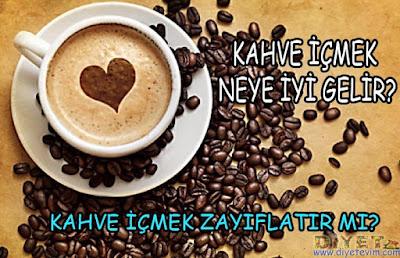 kahve içmek zayıflatır mı