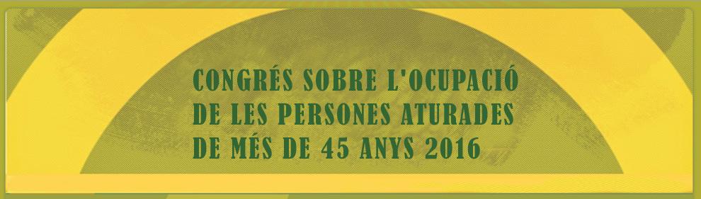 Congrés sobre l'ocupació i l'atur de les persones de més de 45 anys