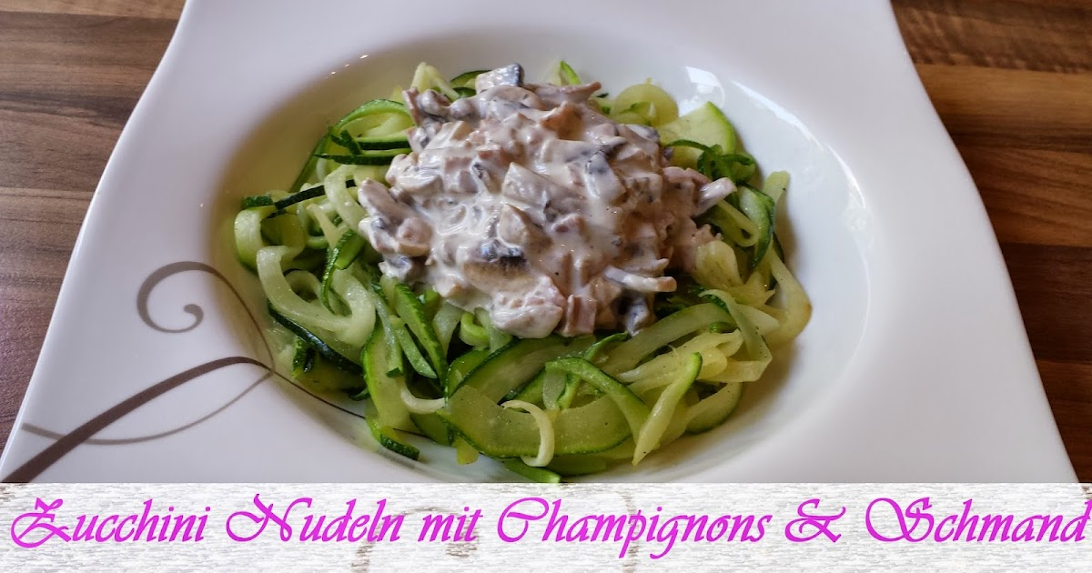 jeannette 39 s low carb rezepte zucchini nudeln mit champignons schmand. Black Bedroom Furniture Sets. Home Design Ideas