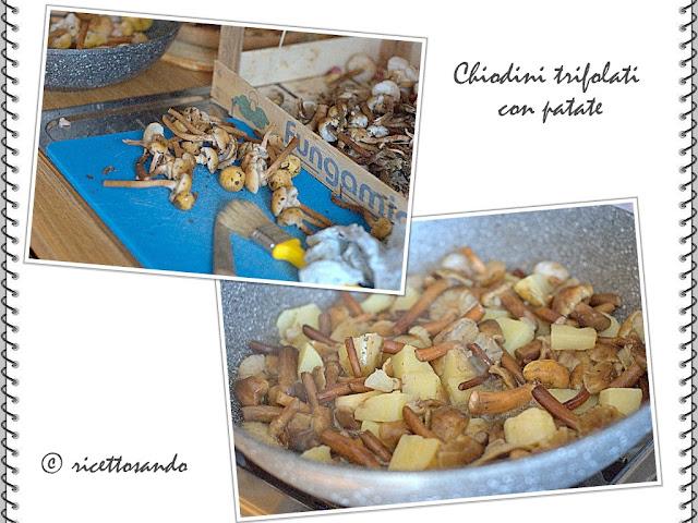 Chiodini trifolati con patate puliamo i chiodini