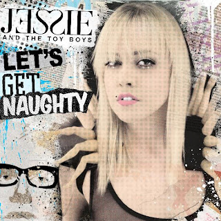 Jessie and The Toy Boys - Let's Get Naughty Lyrics