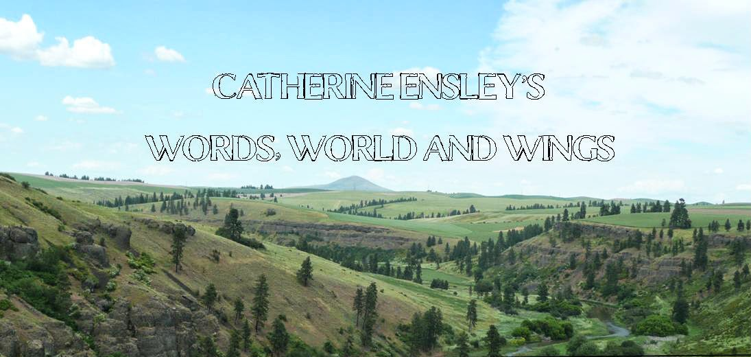 Catherine Ensley&#39;s Words World and Wings
