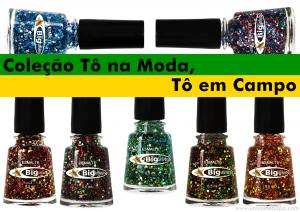 Todas as cores de esmaltes Big Universo coleção Tô em Campo, Tô na Moda