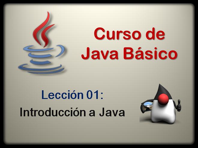 Curso de Java Básico - 01 Introducción a Java