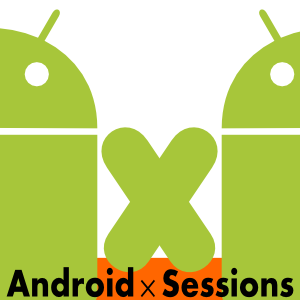 Android×Sessions