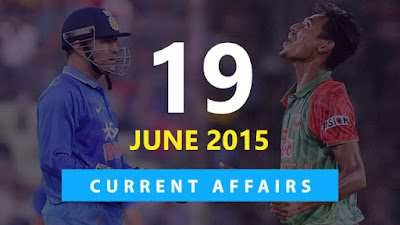 Current Affairs 19 June 2015