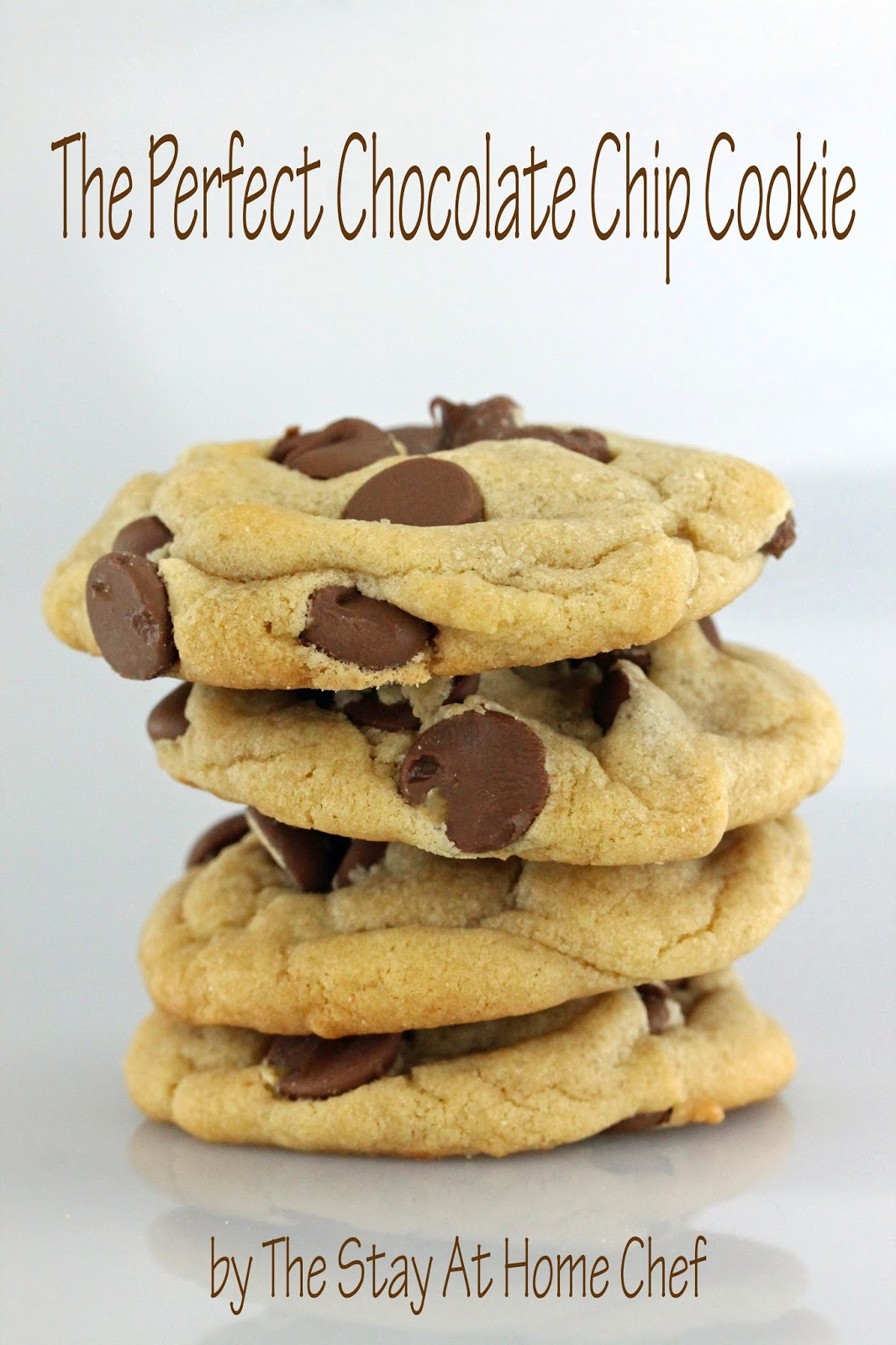 The Stay At Home Chef: Rachel's Perfect Chocolate Chip Cookies