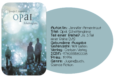 http://www.amazon.de/Obsidian-Band-3-Opal-Schattenglanz/dp/3551583331/ref=sr_1_1?s=books&ie=UTF8&qid=1430574545&sr=1-1&keywords=9783551583338