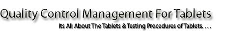 Quality Control Management For Tablets