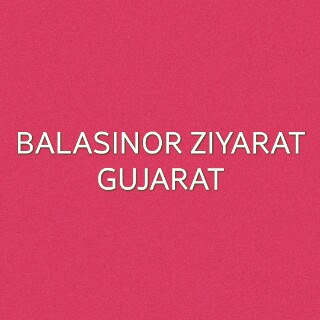 Balasinor Ziyarat-Gujarat