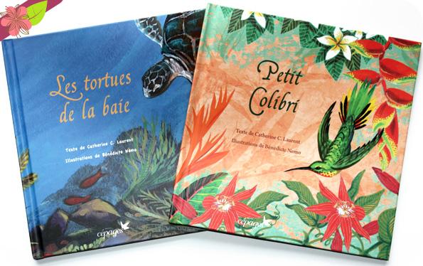 Petit colibri et Les tortues de la baie de Catherine Laurent et Bénédicte Nemo - éditions Cépages