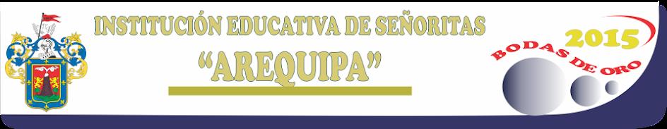 """INSTITUCIÓN EDUCATIVA """"AREQUIPA"""""""