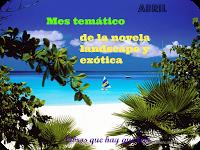 Abril: Mes temático de la novela exótica y landscape