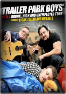 Watch Trailer Park Boys Still Drunk High and Unemployed Tour Online Free Putlocker