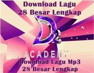 download lagu-lagu D'Academy 2 babak 28 besar lengkap