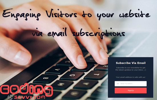 Engaging visitors to your website via email Subscription