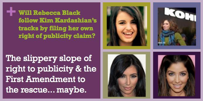 Right to Publicity - Rebecca Black, Kim Kardashian, Melissa Molinaro