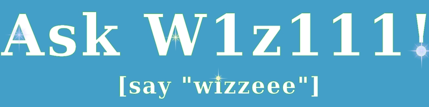 Ask W1z111!