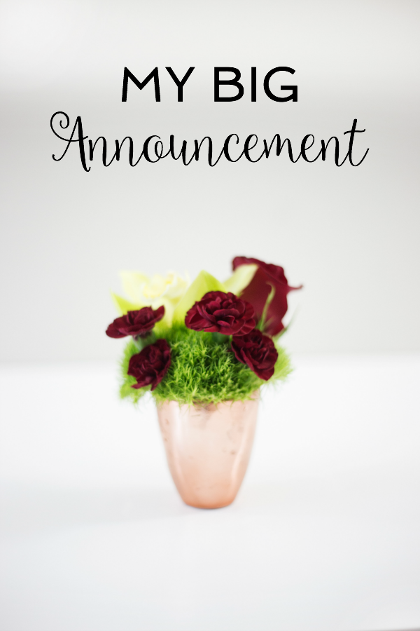 My Big Announcement