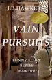 Vain Pursuits by J B Hawker