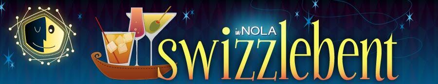 Swizzlebent in NOLA