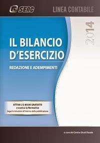 Il Bilancio d'esercizio. Edizione 2014. Redazione e adempimenti