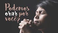 Queremos orar por Você...