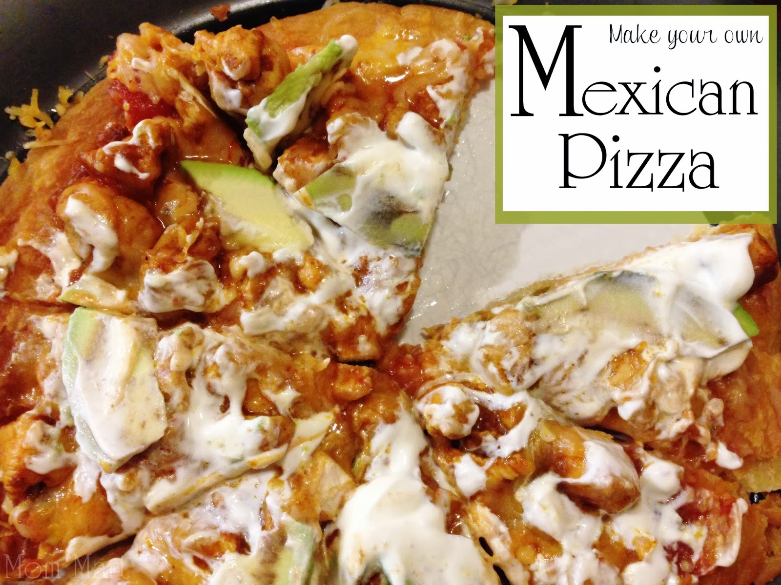 Mexican Pizza Recipe Super Simple Dinner that everyone can customize #Recipe #WhatsForDinner #YUM