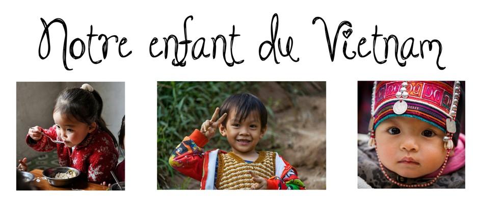 Notre enfant du Vietnam