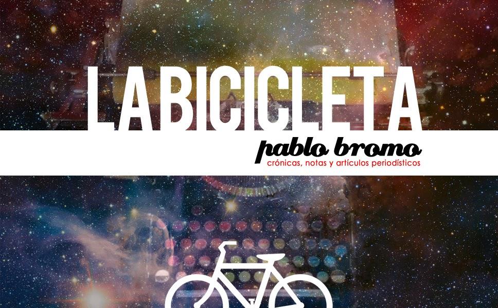 LABICICLETA  |  crónicas y artículos de Pablo Bromo