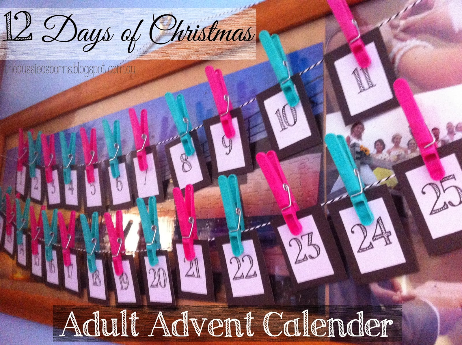 The aussie osborns 12 days of christmas day 1 adult for Advent crafts for adults