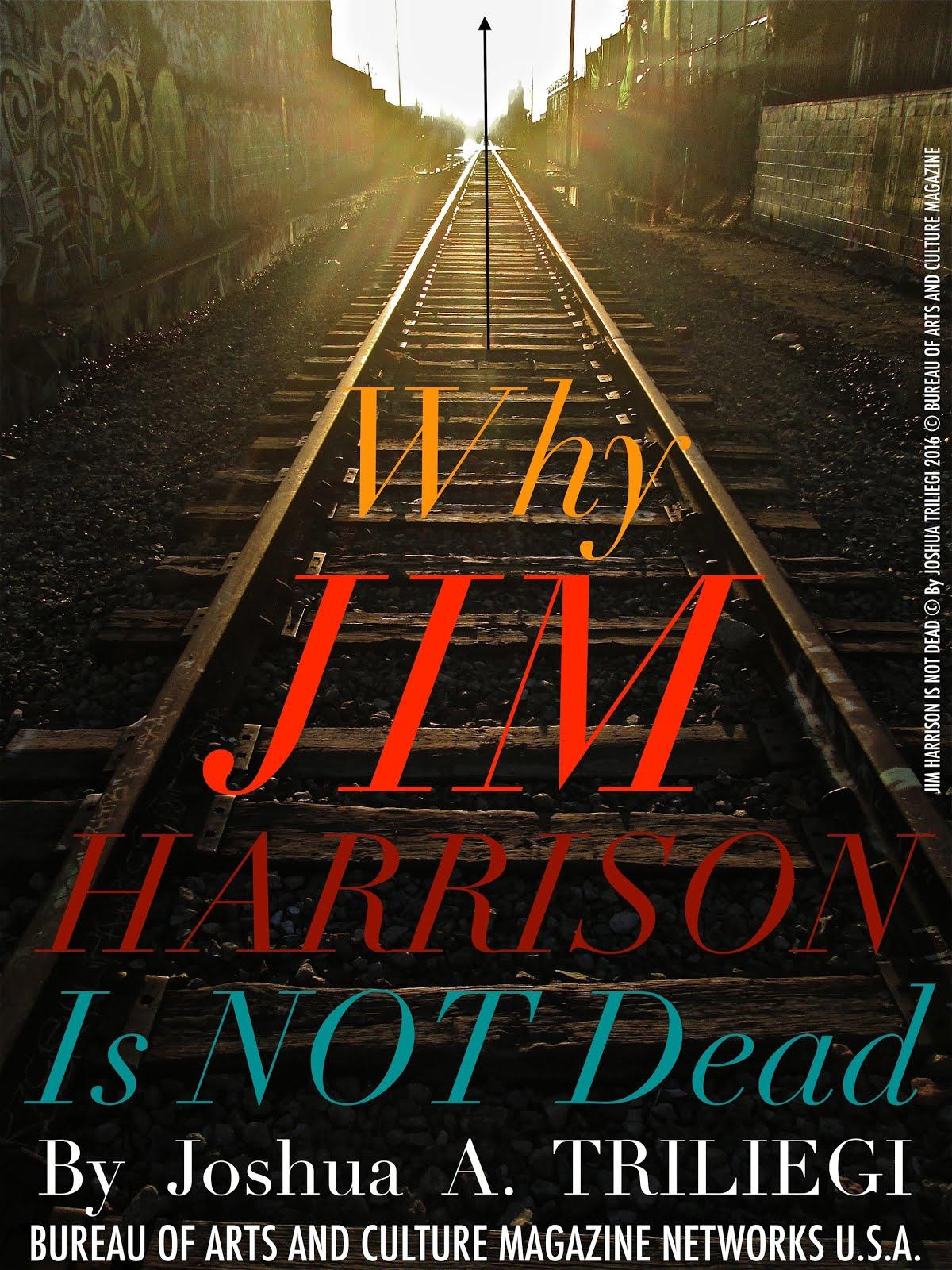 JIM HARRISON is NOT DEAD