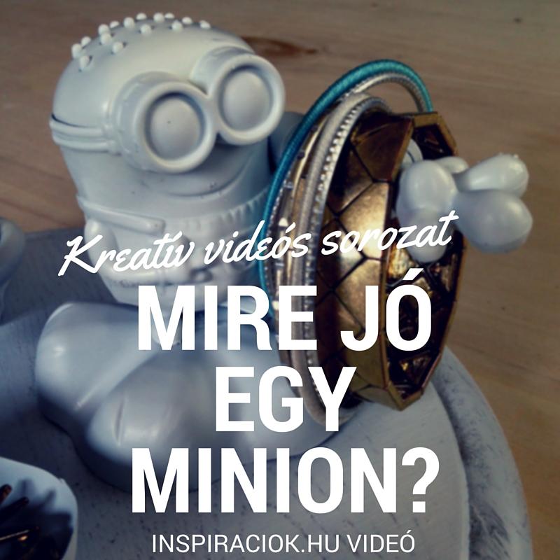 videós inspiráció minionos