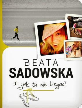 http://datapremiery.pl/beata-sadowska-i-jak-tu-nie-biegac-premiera-ksiazki-7385/