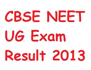 CBSE NEET UG cbseneet.nic.in RESULTS 2013 Released - CBSE NEET 2013