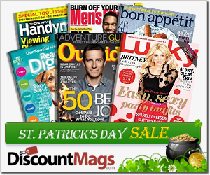 St, Patrick's Day Weekend Magazine Blowout Sale – Lots of Titles Only $4.99 per Year