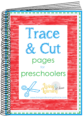 Living and Learning at Home: Trace and Cut Pages for Preschoolers