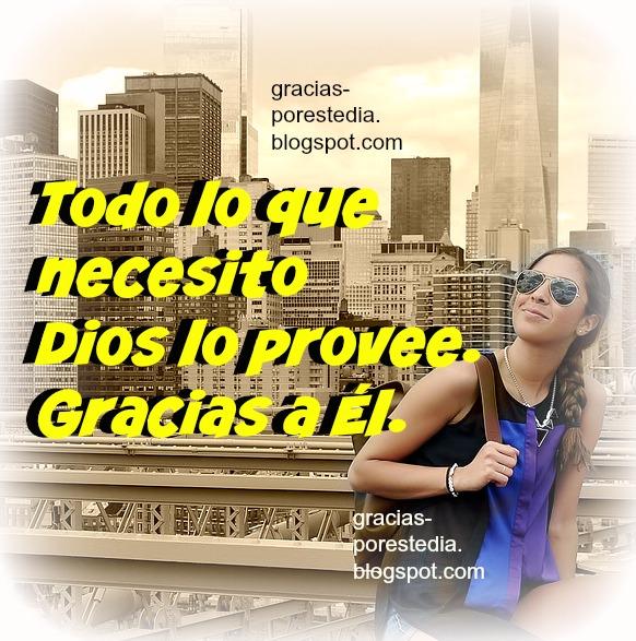 Gracias a Dios por su provisión, El Señor me da lo que necesito, reflexiones, imagen cristiana, frases cristianas facebook