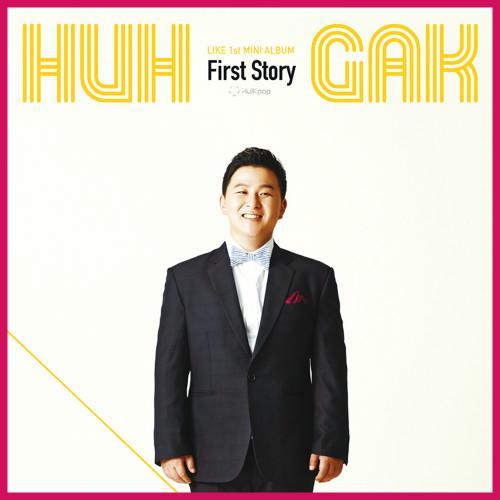 Huh Gak – LIKE 1st MINI ALBUM `First Story`