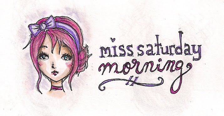 Miss Saturday Morning