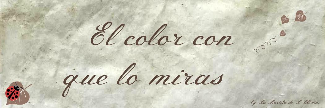 El color con que lo miras
