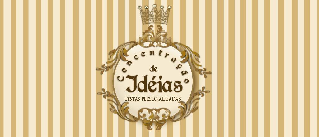 Concentração de Idéias - Festas personalizadas