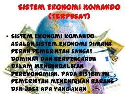 Pengertian Sistem Ekonomi Komando, Ciri-ciri, Kelebihan ...