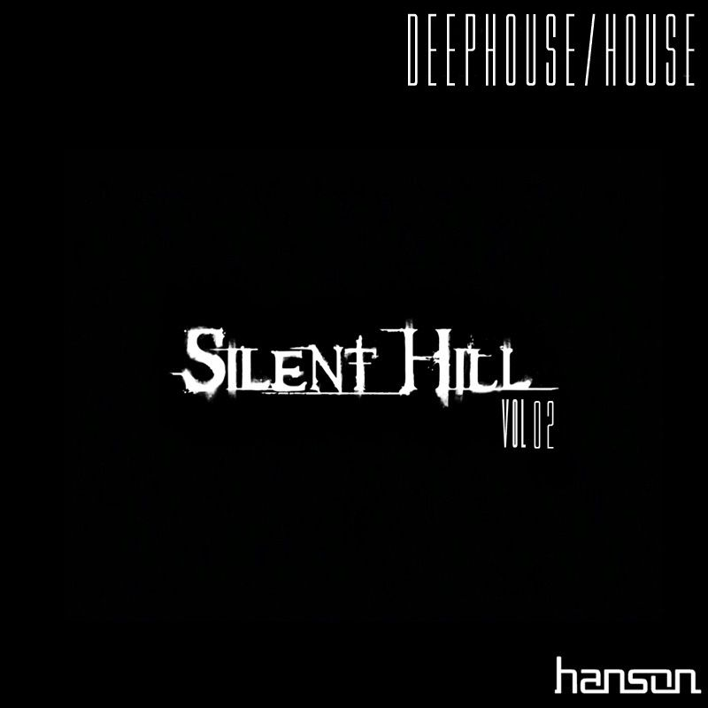 Hanson DJ - SILENT HILL VOL 02 (DEEPHOUSE/HOUSE)