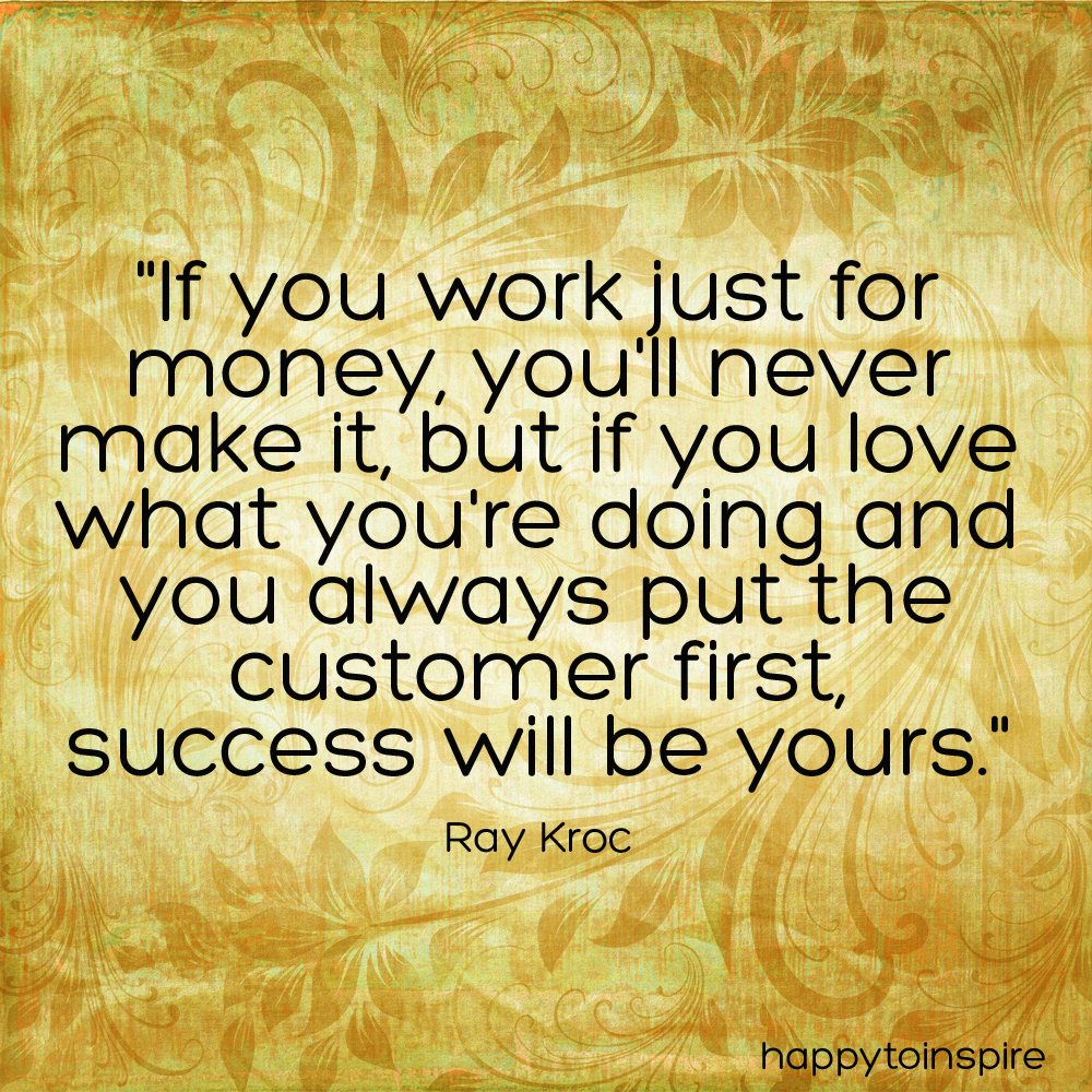 Happy To Inspire: Quote of the Day: If you love what you do, Success ...
