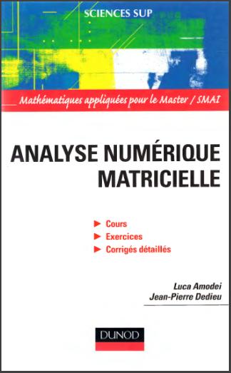 Livre : Analyse numérique matricielle - Sciences Sup, Dunod