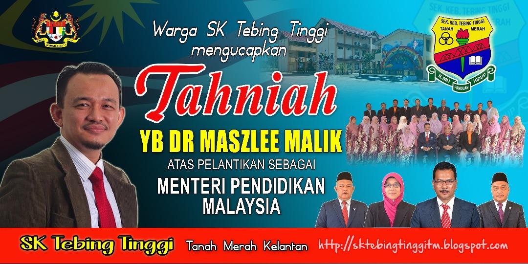 TAHNIAH YB DR MASZLEE MALIK MRNTERI PENDIDIKAN DIATAS PELANTIKAN MENTERI PELAJARAN MALAYSIA