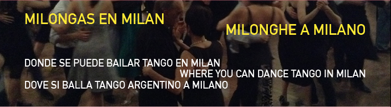 MILONGHE A MILANO Dove si balla Tango a Milano - where you can dance Tango in Milan